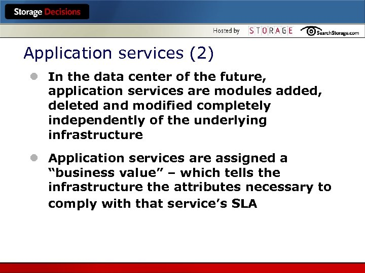 Application services (2) l In the data center of the future, application services are