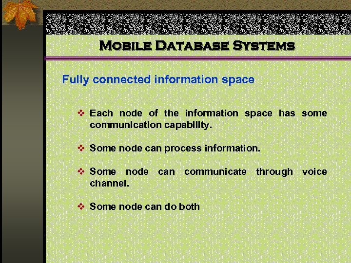 Mobile Database Systems Fully connected information space v Each node of the information space
