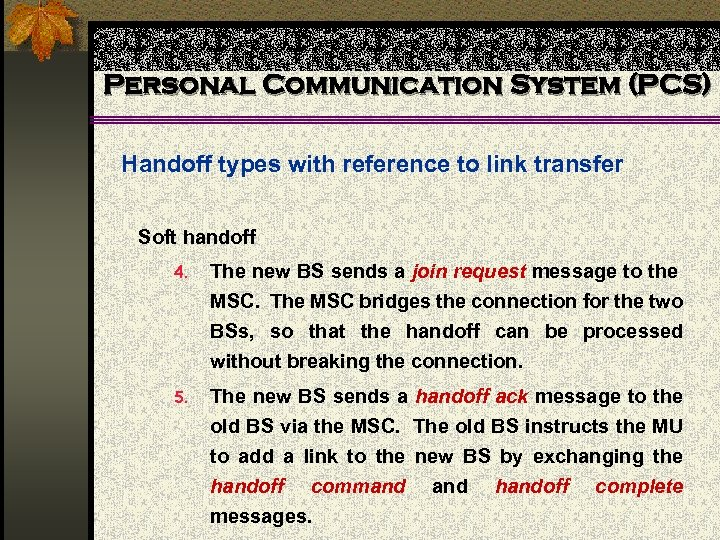 Personal Communication System (PCS) Handoff types with reference to link transfer Soft handoff 4.