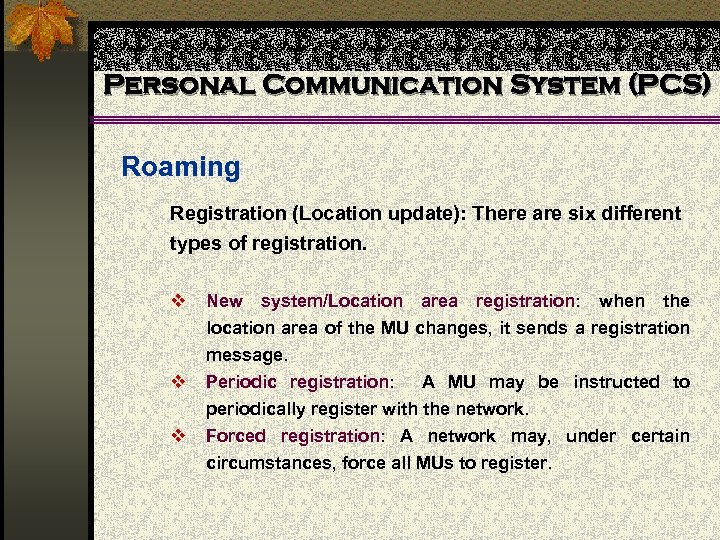 Personal Communication System (PCS) Roaming Registration (Location update): There are six different types of