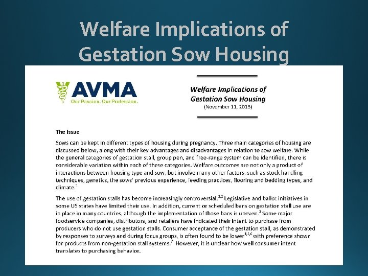 Welfare Implications of Gestation Sow Housing