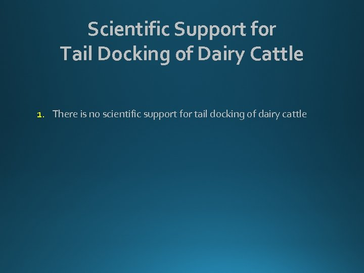 Scientific Support for Tail Docking of Dairy Cattle 1. There is no scientific support