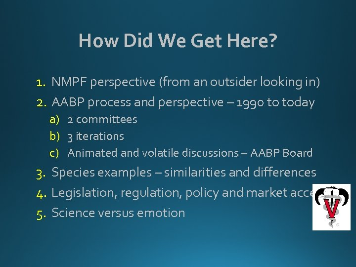 How Did We Get Here? 1. NMPF perspective (from an outsider looking in) 2.