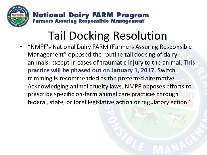 "Tail Docking Resolution • ""NMPF's National Dairy FARM (Farmers Assuring Responsible Management"" opposed the"