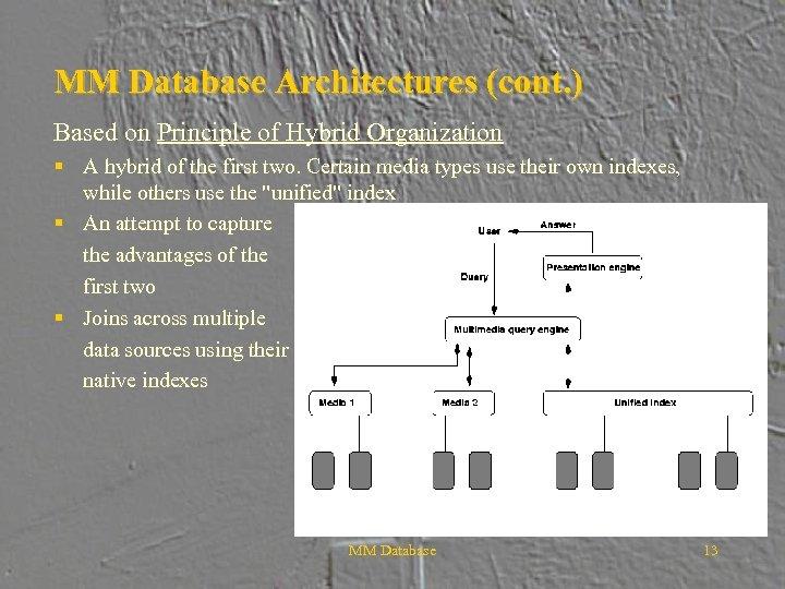 MM Database Architectures (cont. ) Based on Principle of Hybrid Organization § A hybrid