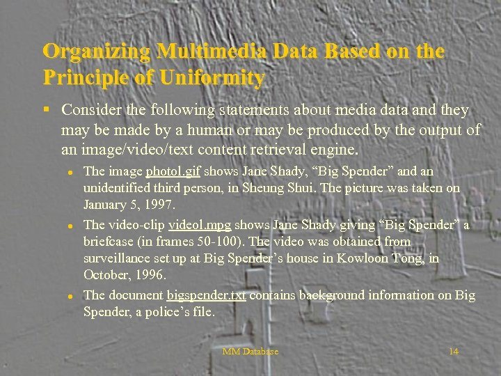 Organizing Multimedia Data Based on the Principle of Uniformity § Consider the following statements