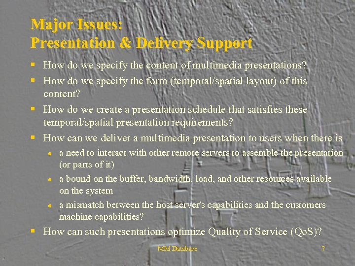Major Issues: Presentation & Delivery Support § How do we specify the content of