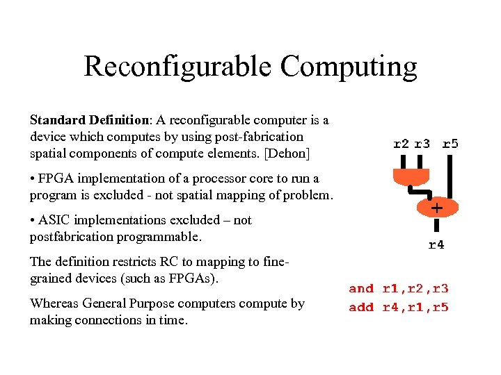 Reconfigurable Computing Standard Definition: A reconfigurable computer is a device which computes by using