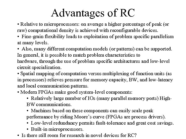 Advantages of RC • Relative to microprocessors: on average a higher percentage of peak