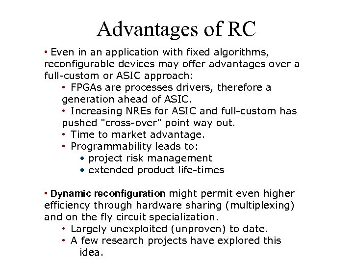 Advantages of RC • Even in an application with fixed algorithms, reconfigurable devices may