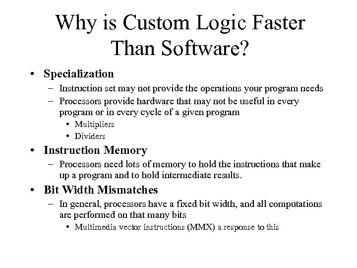 Why is Custom Logic Faster Than Software? • Specialization – Instruction set may not