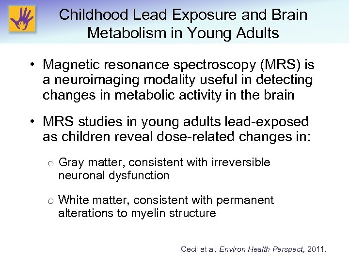 Childhood Lead Exposure and Brain Metabolism in Young Adults • Magnetic resonance spectroscopy (MRS)