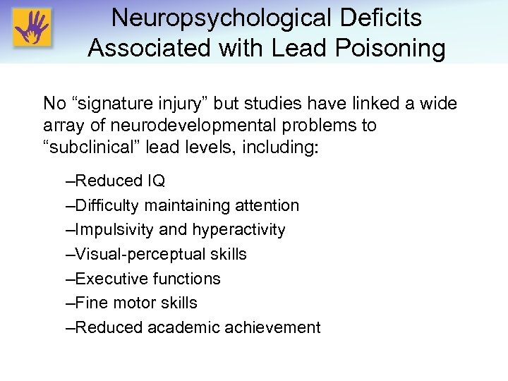 """Neuropsychological Deficits Associated with Lead Poisoning No """"signature injury"""" but studies have linked a"""