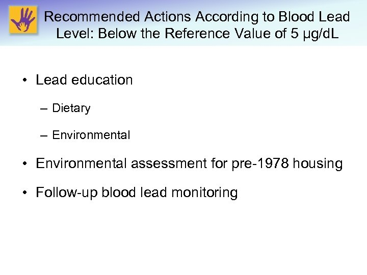Recommended Actions According to Blood Lead Level: Below the Reference Value of 5 μg/d.