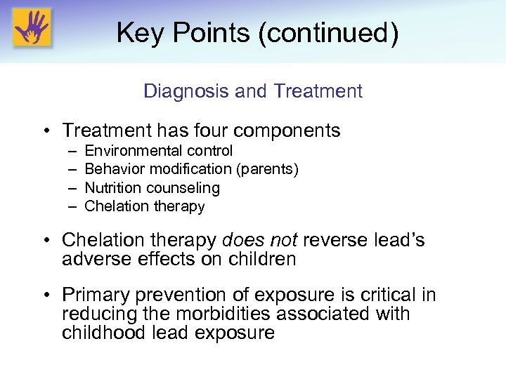 Key Points (continued) Diagnosis and Treatment • Treatment has four components – – Environmental
