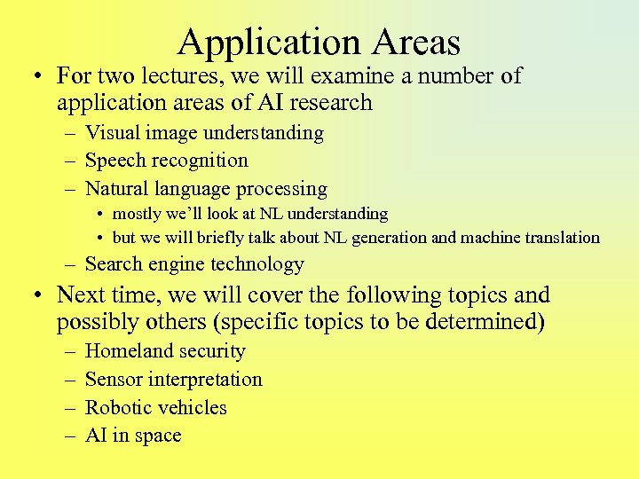 Application Areas • For two lectures, we will examine a number of application areas