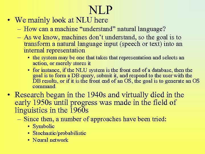 """NLP • We mainly look at NLU here – How can a machine """"understand"""""""