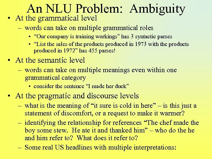 An NLU Problem: Ambiguity • At the grammatical level – words can take on