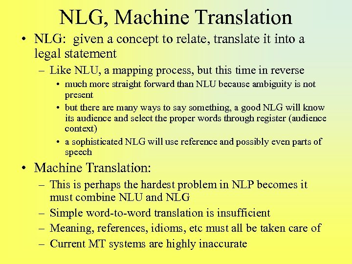 NLG, Machine Translation • NLG: given a concept to relate, translate it into a