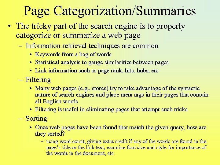 Page Categorization/Summaries • The tricky part of the search engine is to properly categorize