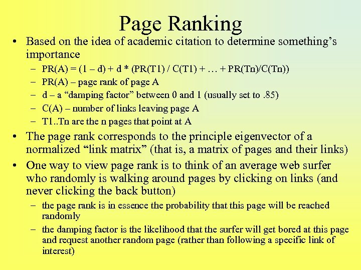 Page Ranking • Based on the idea of academic citation to determine something's importance