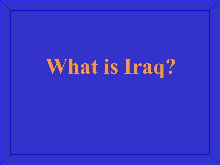 What is Iraq?