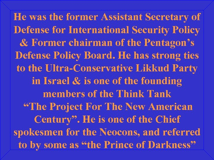 He was the former Assistant Secretary of Defense for International Security Policy & Former