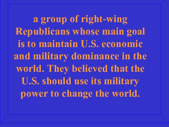 a group of right-wing Republicans whose main goal is to maintain U. S. economic