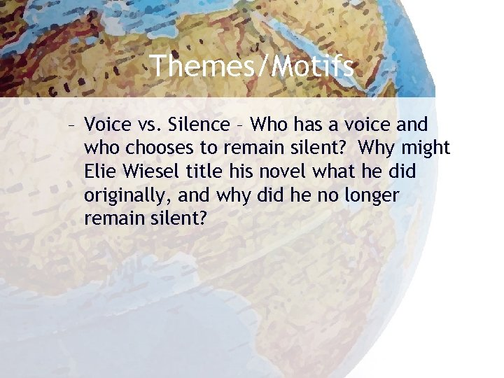 Themes/Motifs – Voice vs. Silence – Who has a voice and who chooses to