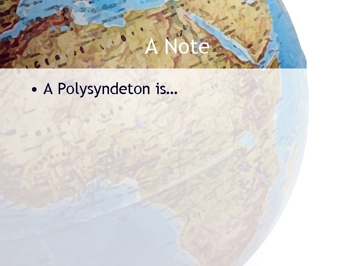 A Note • A Polysyndeton is…