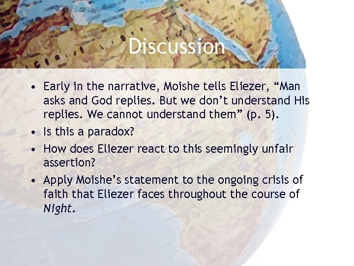 """Discussion • Early in the narrative, Moishe tells Eliezer, """"Man asks and God replies."""