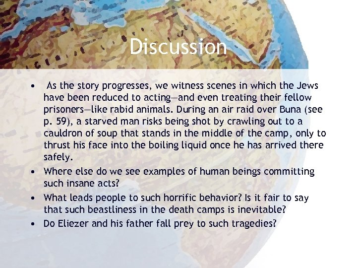 Discussion • As the story progresses, we witness scenes in which the Jews have