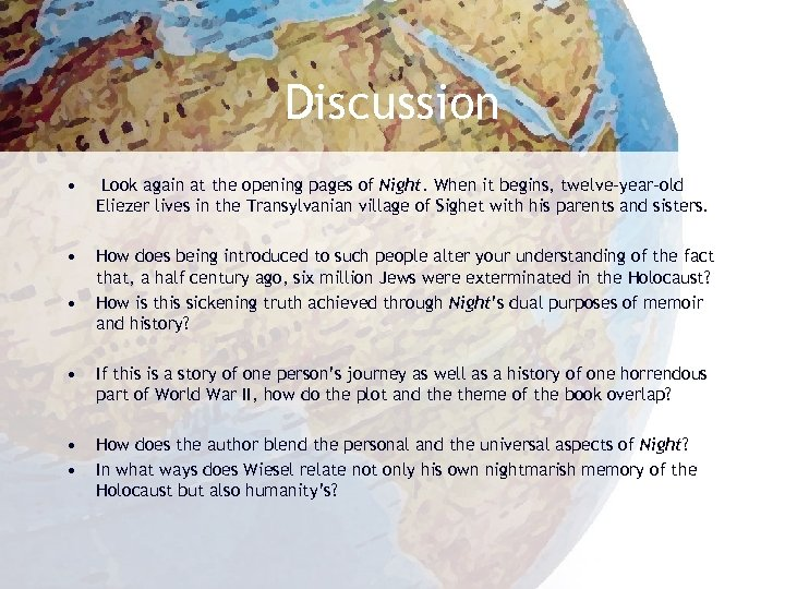 Discussion • Look again at the opening pages of Night. When it begins, twelve-year-old