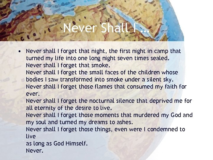 Never Shall I … • Never shall I forget that night, the first night