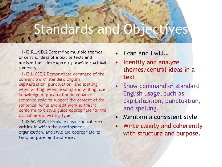 Standards and Objectives 11 -12. RL. KID. 2 Determine multiple themes or central ideas