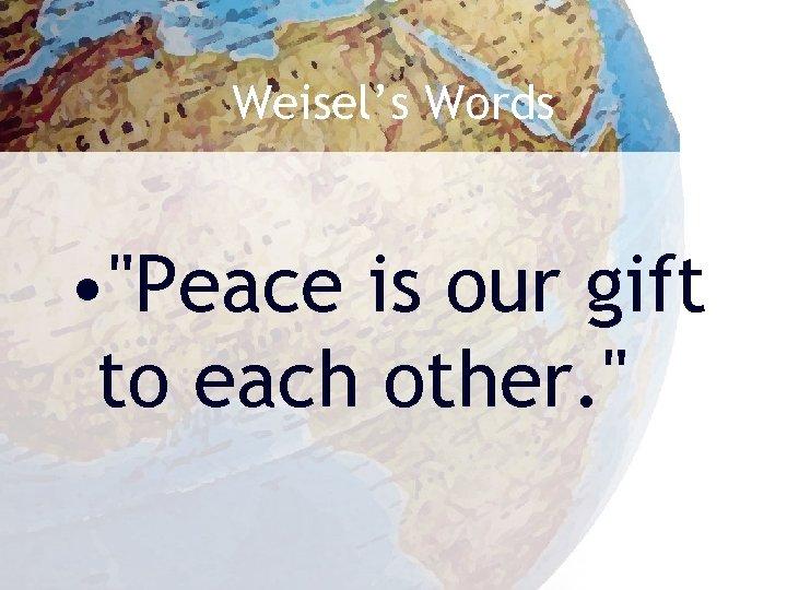 Weisel's Words •