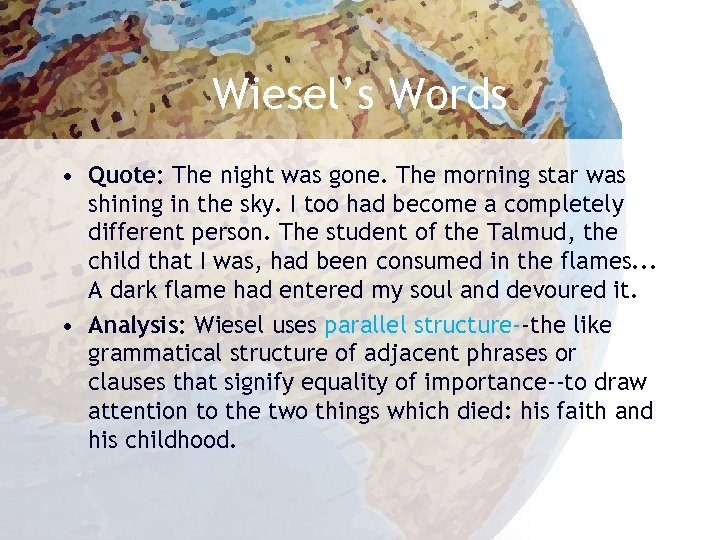 Wiesel's Words • Quote: The night was gone. The morning star was shining in