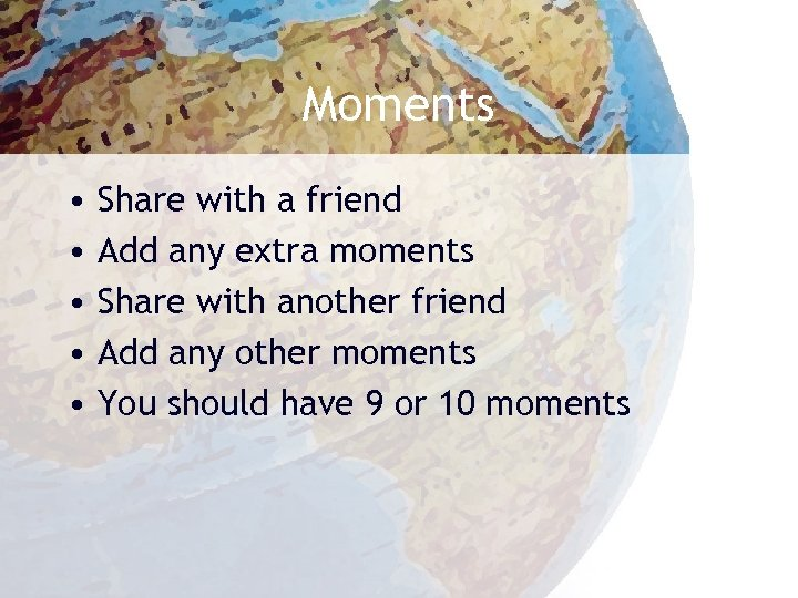 Moments • • • Share with a friend Add any extra moments Share with