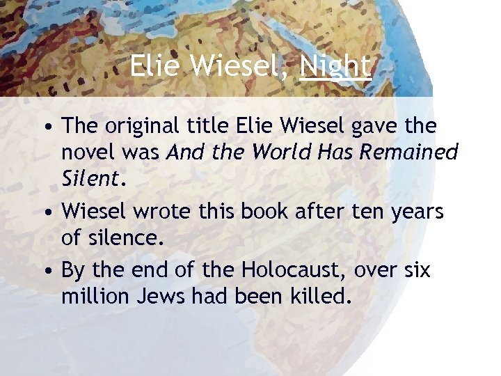 Elie Wiesel, Night • The original title Elie Wiesel gave the novel was And