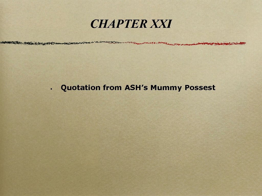CHAPTER XXI • Quotation from ASH's Mummy Possest