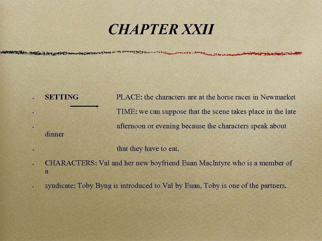 CHAPTER XXII • SETTING PLACE: the characters are at the horse races in Newmarket