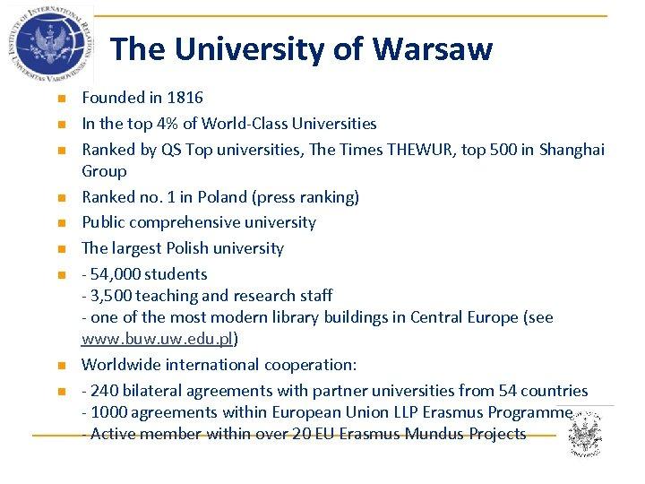 The University of Warsaw n n n n n Founded in 1816 In the