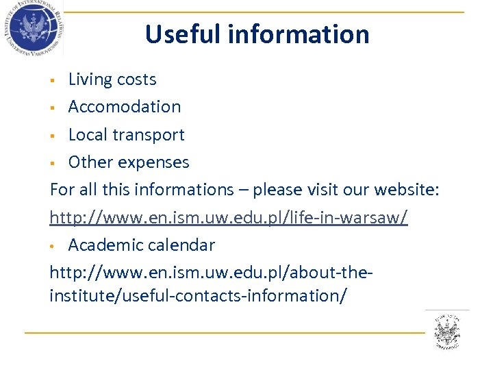 Useful information Living costs § Accomodation § Local transport § Other expenses For all