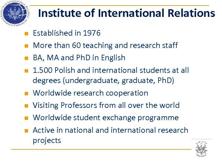 Institute of International Relations n n n n Established in 1976 More than 60