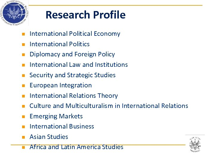 Research Profile n n n International Political Economy International Politics Diplomacy and Foreign Policy
