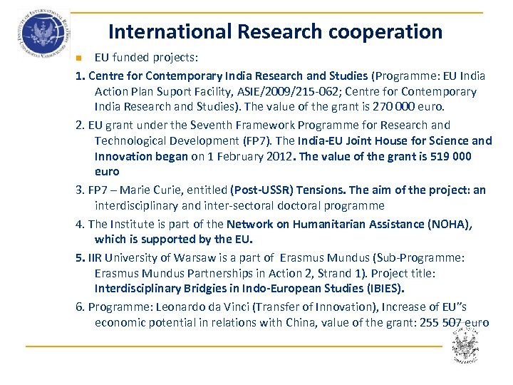 International Research cooperation EU funded projects: 1. Centre for Contemporary India Research and Studies