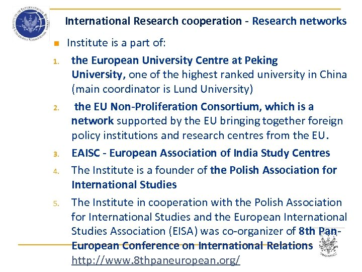 International Research cooperation - Research networks n 1. 2. 3. 4. 5. Institute is