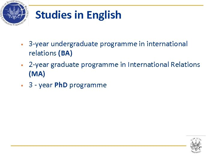 Studies in English § § § 3 -year undergraduate programme in international relations (BA)