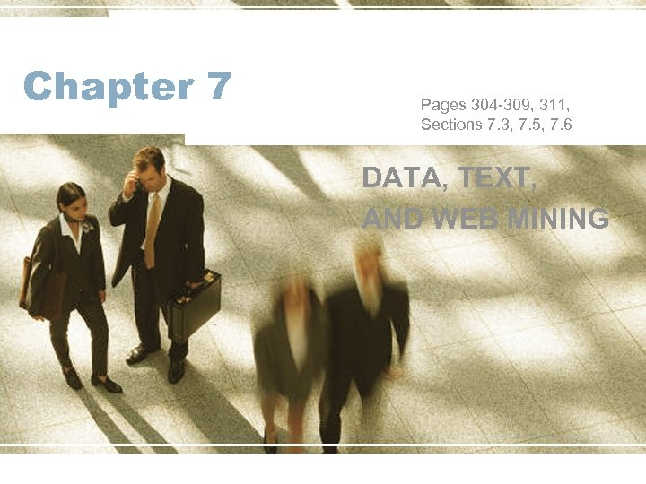 Chapter 7 Pages 304 -309, 311, Sections 7. 3, 7. 5, 7. 6 DATA,