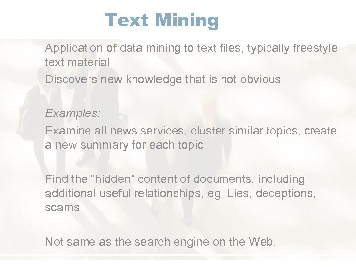 Text Mining Application of data mining to text files, typically freestyle text material Discovers